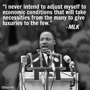 Luther King jr. Quote. I never intend to adjust myself to Economic ...