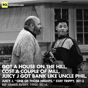Got a house on the hill, cost a couple of mill, Juicy J got bank like ...