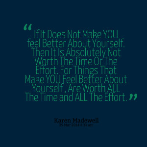 Quotes Picture: if it does not make you feel better about yourself ...