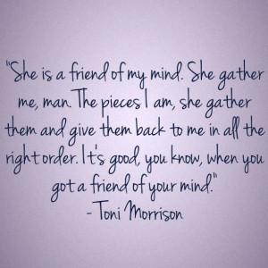She is a friend of my mind Beloved Toni Morrison