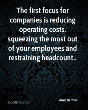 The first focus for companies is reducing operating costs, squeezing ...