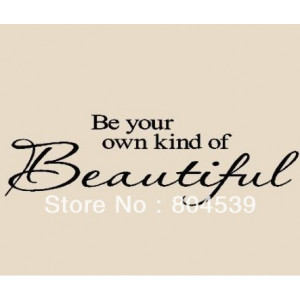Be Your Own Kind Of Beautiful lettering for walls quotes art Wall ...