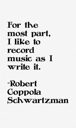 Robert Coppola Schwartzman Quotes & Sayings