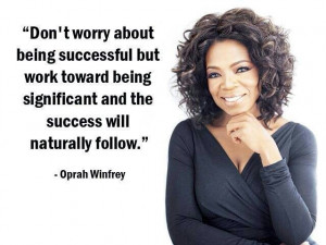 Oprah Winfrey... This is such an amazing advice..
