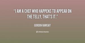 gordon ramsay quotes i am a grafter gordon ramsay