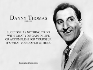 Danny Thomas Do For Others Quotes