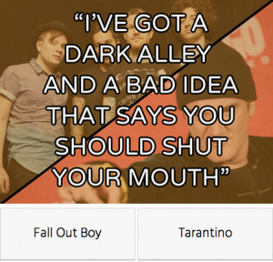 Quiz: Quentin Tarantino Movie Quote, Or Fall Out Boy Song Title?