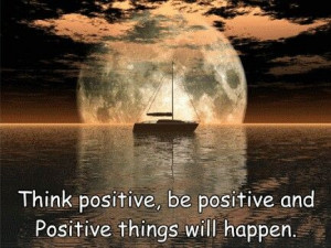 Positive is not being negative!!!