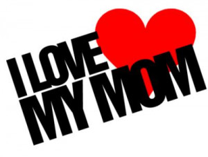 Labels: I Love My Mom