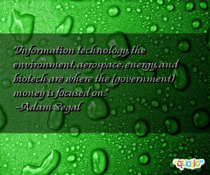 Information technology , the environment, aerospace, energy, and ...