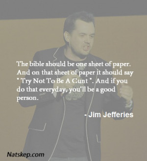 "Quote from Jim Jefferies: ""The Bible should be one sheet of paper…"