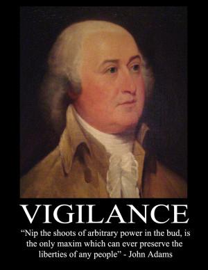 John Adams Poster – Vigilance – Nip the shoots or arbitrary power ...