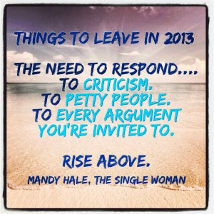 The need to respond...to criticism. To petty people. To every ...