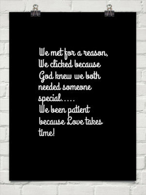 We met for a reason, we clicked because god knew we both needed ...