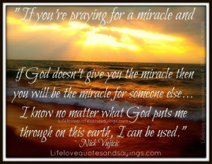 you're praying for a miracle and if God doesn't give you the miracle ...