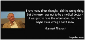 quote-i-have-many-times-thought-i-did-the-wrong-thing-but-the-reason ...