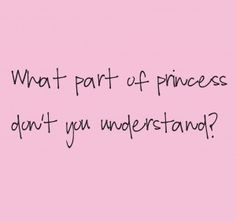 my daddy ALWAYS called me 'his princess' I wish he could've ...