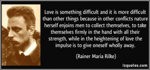 Love is something difficult and it is more difficult than other things ...