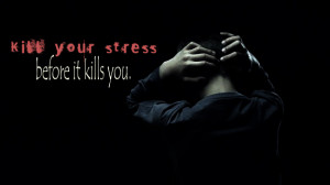 Kill Your Stress Quote With Stress Boy Image
