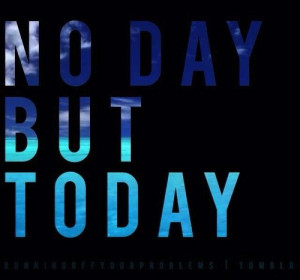 ... today.