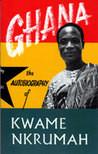 Ghana: Autobiography of Kwame Nkrumah