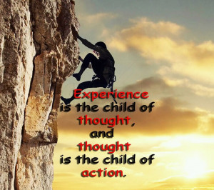 http://www.pics22.com/experiance-is-the-child-of-thought-action-quote/