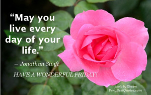 Good morning Friday quotes – May you live every day of your life ...
