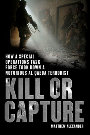 Kill or Capture: How a Special Operations Task Force Took Down a ...
