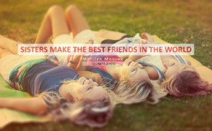 Quotes About Best Friends More Like Sisters Sisters make the best ...