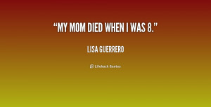 My Mom Passed Away Quotes