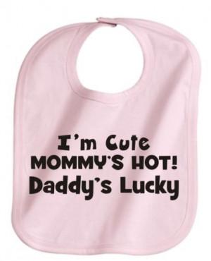 IM CUTE MOMMYS HOT DADDYS LUCKY CUTE CUSTOM PINK BABY GIRL BIB NEW