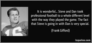 It is wonderful... Steve and Dan took professional football to a whole ...