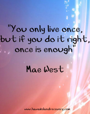 Great quote from Mae West #inspirational. #hawaiirehab www ...
