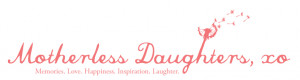 Motherless Daughters: Week Eight