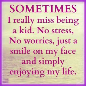 miss being a kid!