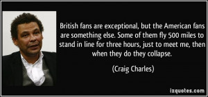More Craig Charles Quotes
