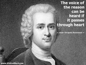 ... passes through heart - Jean-Jacques Rousseau Quotes - StatusMind.com