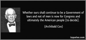 and ultimately the American people to decide Archibald Cox