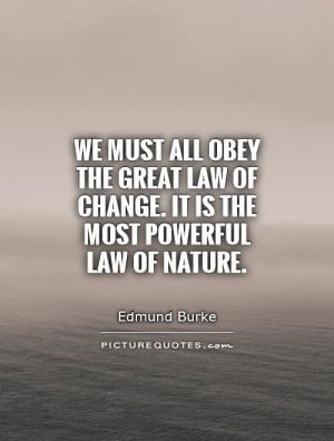 Change Quotes Nature Quotes Powerful Quotes Edmund Burke Quotes