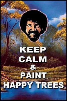 Bob Ross Quotes Listen to bob ross. teksten