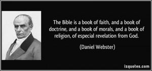 The Bible is a book of faith, and a book of doctrine, and a book of ...