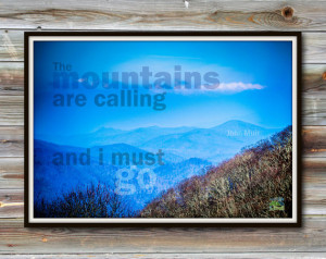 Mountains Are Calling — John Muir Quote | 19 x 13 in. Borderless ...