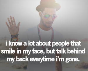 know a lot #talk shit #behind my back #smile