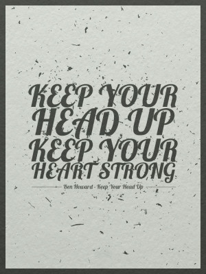 Keep Your Head Up...