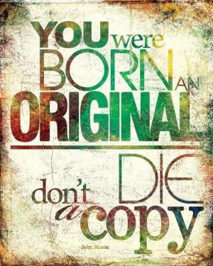 born, copy, die, original, quote, quotes, text, you