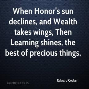 Edward Cocker - When Honor's sun declines, and Wealth takes wings ...