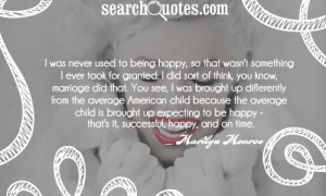 ... up expecting to be happy - that's it, successful, happy, and on time