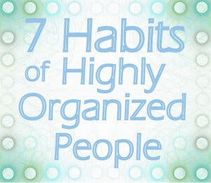 Habits of Hightly Organized People : Awesome Article by Peachtree ...