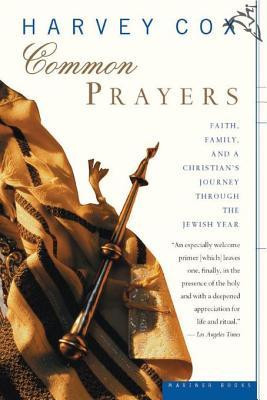 Common Prayers: Faith, Family and a Christian's Journey Through the ...