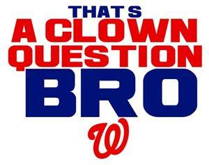 ... Clown-Question-Bro-t-shirt-funny-tee-shirt-Bryce-Harper-Quote-t-shirt